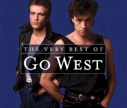 Go West - What You Won't Do for Love