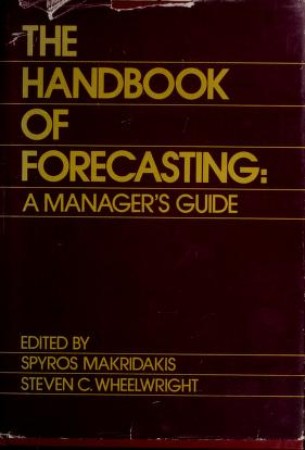 Cover of: The Handbook of forecasting | edited by Spyros Makridakis and Steven C. Wheelwright.